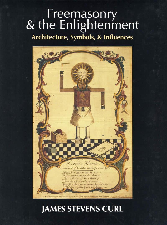 Freemasonry The Enlightenment Architecture Symbols Influences
